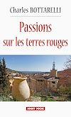 Passions sur les terres rouges   Bottarelli, Charles