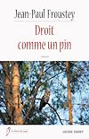 Droit comme un pin | Froustey, Jean-Paul
