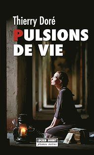 Téléchargez le livre :  Pulsions de vie
