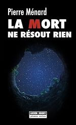 Download this eBook La Mort ne résout rien