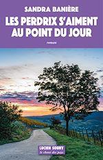 Download this eBook Les Perdrix s'aiment au point du jour
