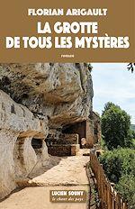 Download this eBook La Grotte de tous les mystères