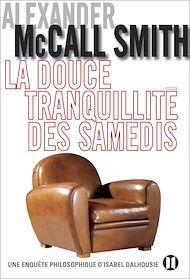 Téléchargez le livre :  La douce tranquillité des samedis