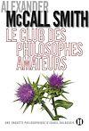 Le club des philosophes amateurs | McCall Smith, Alexander. Auteur