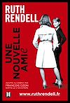 Une nouvelle amie | Rendell, Ruth