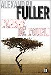 L'Arbre de l'oubli | Fuller, Alexandra