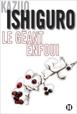 Le Géant enfoui | Ishiguro, Kazuo (1954-....). Auteur