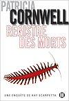 Registre des morts | Cornwell, Patricia