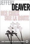 Des croix sur la route | Deaver, Jeffery