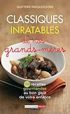 Télécharger le livre :  Classiques inratables de nos grands-mères