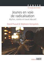 Download this eBook Jeunes en voie de radicalisation - Mythe, réalité et travail éducatif