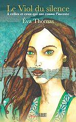Download this eBook Le Viol du silence - À celles et ceux qui ont connu l'inceste