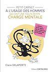 Télécharger le livre :  Petit carnet à l'usage des hommes qui ont une toute petite charge mentale