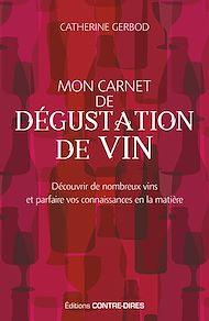 Téléchargez le livre :  Mon carnet de dégustation de vin