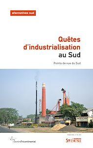 Téléchargez le livre :  Quêtes d'industrialisation au Sud