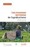 Télécharger le livre :  Les nouveaux territoires de l'agrobusiness