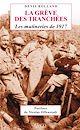 Télécharger le livre : La Grève des tranchées - Les mutineries de 1917