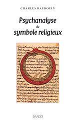 Téléchargez le livre :  Psychanalyse du symbole religieux