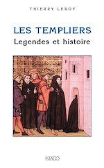 Téléchargez le livre :  Les templiers, légendes et histoire