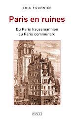 Téléchargez le livre :  Paris en ruines - Du Paris haussmannien au Paris communard