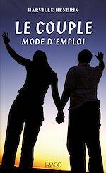 Téléchargez le livre :  Le Couple, mode d'emploi