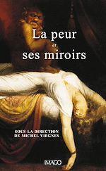 Téléchargez le livre :  La Peur et ses miroirs