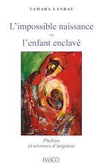 Téléchargez le livre :  L'Impossible naissance ou l'Enfant enclavé