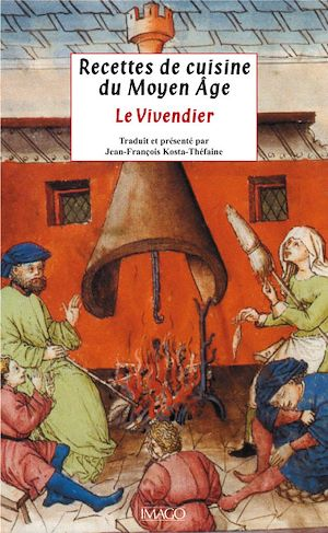 Téléchargez le livre :  Recettes de cuisine du Moyen Âge - Le Vivendier