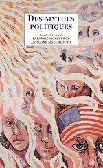 Téléchargez le livre :  Des mythes politiques