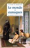 Télécharger le livre :  Le monde des eunuques