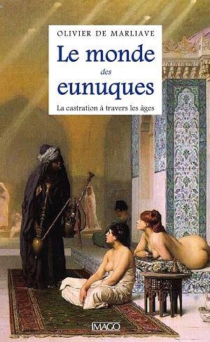 Téléchargez le livre :  Le monde des eunuques
