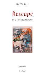Téléchargez le livre :  Rescapé - De la Shoah au stalinisme