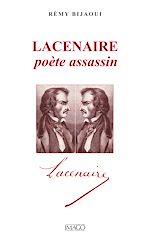 Téléchargez le livre :  Lacenaire, poète assassin