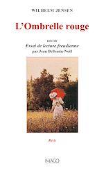 Téléchargez le livre :  L'Ombrelle rouge, suivi de Essai de lecture freudienne par Jean Bellemin-Noël