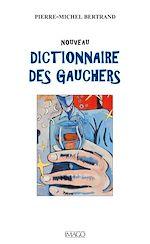 Téléchargez le livre :  Nouveau Dictionnaire des Gauchers