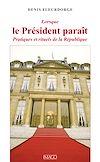 Télécharger le livre :  Lorsque le président paraît