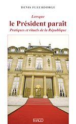 Téléchargez le livre :  Lorsque le président paraît