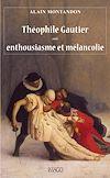 Télécharger le livre :  Théophile Gautier entre enthousiasme et mélancolie