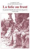 Télécharger le livre :  La folie au front : La grande bataille des névroses de guerre (1914-1918)