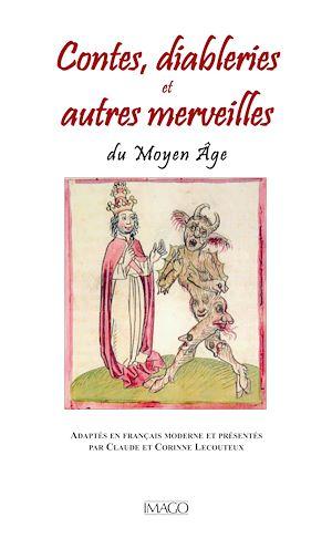 Téléchargez le livre :  Contes, diableries et autres merveilles du Moyen Âge