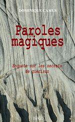 Téléchargez le livre :  Paroles magiques : Enquête sur les secrets de guérison