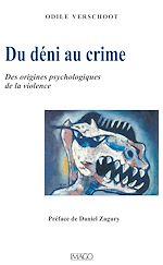 Téléchargez le livre :  Du déni au crime : Des origines psychologiques de la violence