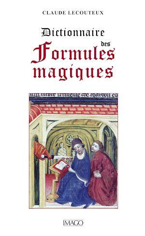 Téléchargez le livre :  Dictionnaire des formules magiques