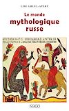 Télécharger le livre :  Le monde mythologique russe