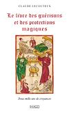Télécharger le livre :  Le livre des guérisons et des protections magiques