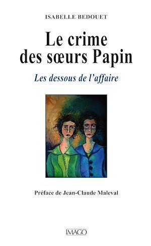 Téléchargez le livre :  Le crime des sœurs Papin