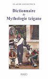 Télécharger le livre :  Dictionnaire de Mythologie tzigane