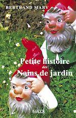 Téléchargez le livre :  Petite histoire des nains de jardin