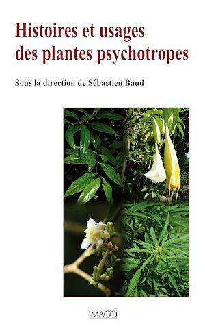 Téléchargez le livre :  Histoires et usages des plantes psychotropes