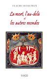 Télécharger le livre :  La mort, l'au-delà et les autres mondes